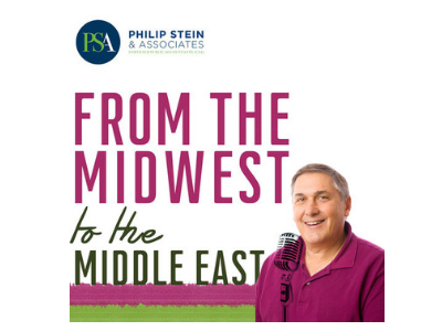 Podcast name: From the Midwest to the Middle East featuring image of Philip Stein.